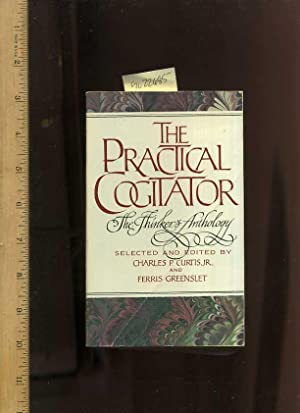 The Practical Cogitator or the Thinker's Anthology : Third / 3rd Edition, Revised and ...