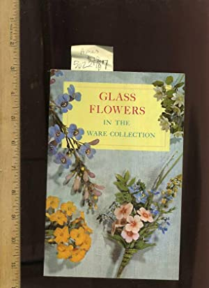 The Ware Collection of Glass Flowers in the Botanical Museum of Harvard University [pictorial ...