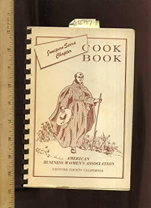 Junipero Serra Chapter Cook Book [A Cookbook / Recipe Collection / Compilation of Fresh ...