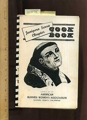 Junipero Serra Chapter Cook Book [A Cookbook / Recipe Collection / Compilation of Fresh Ideas, ...