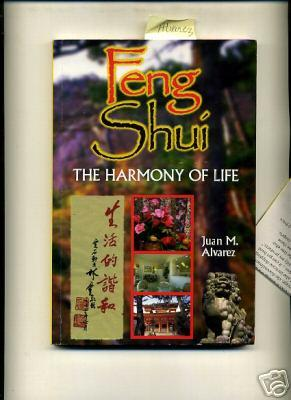 Feng Shui the Harmony of Life [Placement: Alvarez, Juan M.