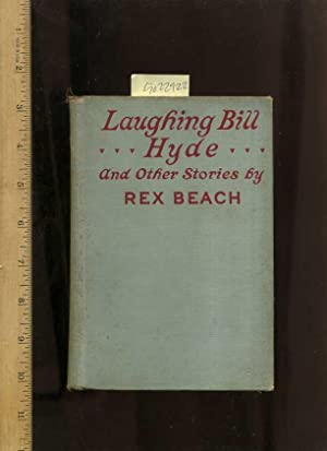 Laughing Bill Hyde and Other Stories By Rex Beach: Beach, Rex
