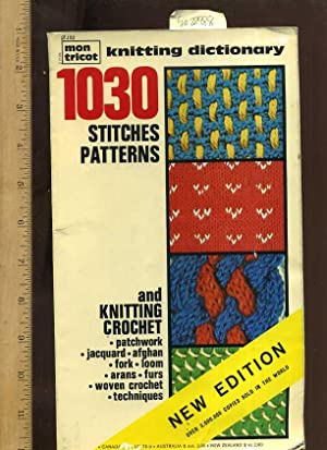 Mon Tricot : Knitting Dictionary : 1030 Stitches Patterns and Knitting and Crochet : Patchwork ...