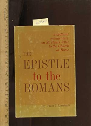 The Epistle to the Romans : A Commentary : a Brilliant Commentary on St. Paul's Letter to the ...