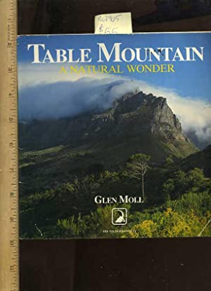 Table Mountain : a Natural Wonder [pictorial Travel Biography, Natural History, Flora, Fauna, ...