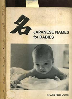 Japanese Names for Babies : 1985 Edition: Uwate, Aiko N.;