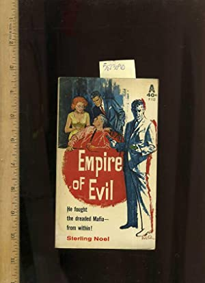 Empire of Evil : He Gought the Dreaded Mafia from Within [Classic Pulp Fiction novel]: Noel, ...