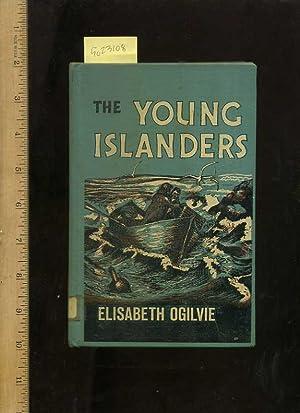 The Young Islanders [Illustrated Juvenile Novel, Adventure story]: Ogilvie, Elisabeth / Robert ...