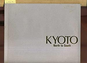 Kyoto : North to South [Regional Pictorial Biography, Architeture, Natural History, Technology, ...
