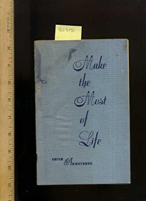 Make the Most of Life [Self-help Reference Guide, Expert Advice, Inspiration and Prosperity, ...