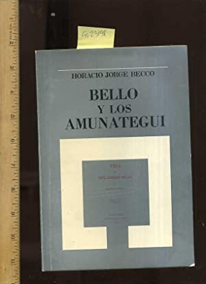 Bello y Los Amunategui: Becco, Horacio Jorge / Andres Bello / TEXT IS ONLY IN SPANISH / ESPANOL