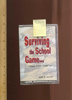 Surviving the School Game : A Philosophy for Teens in Troubled Times: Alston, John W. / Audio ...