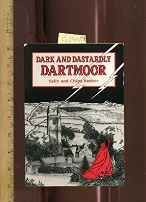 Dark and Dastardly Dartmoor [pictorial Travel Biography of the Famous City, hauntings, Ghosts, ...