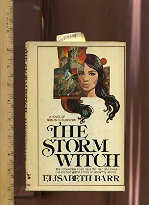 The Storm Witch : A Novel of Romantic Suspense : the Information Could Save the Man She Loved Bu ...