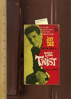 Joey Dee and the Story of the Twist : The Star Who Brought the Crowds to New York's Peppermint ...