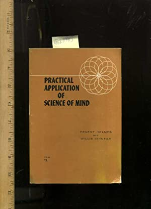 Practical Application of Science of Mind: Holmes, Ernest / Willis Kinnear