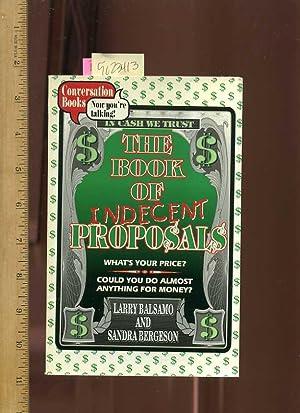 Book of Indecent Proposals : Conversation Books: Balsamo, Larry; Bergeson,