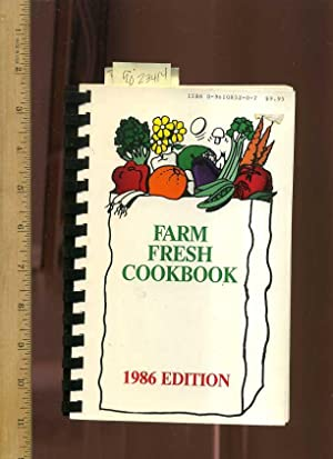 Farm Fresh Cookbook 1986 Edition [A Cookbook / Recipe Collection / Compilation of Fresh ...