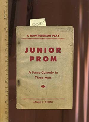 Junior Prom : a Farce Comedy in Three / 3 Acts [drama, Script, Play, Production, Acting, ...