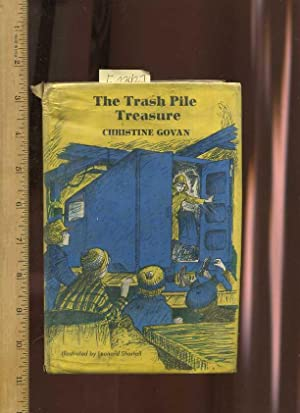 The Trash Pile Treasure [juvenile Novel, Adventure story]: Govan, Christine / Leonard Shortall