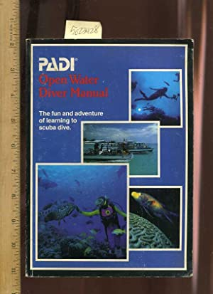 PADI : Open Water Diver Manual [Underwater Diving How to, Comprehensive Techniques, Methods, ...