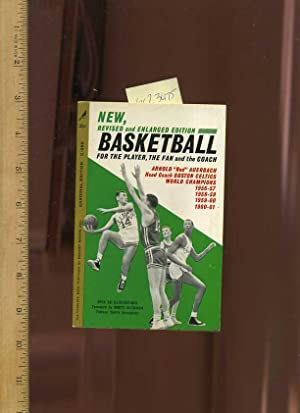 Basketball for the Player, the Fan and the Coach : New Revised and Enlarged Edition / Over 50 ...