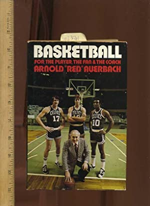 Basketball for the Player the Fan and the Coach: Auerbach, Arnold / Illustrated By David K. Stone /...
