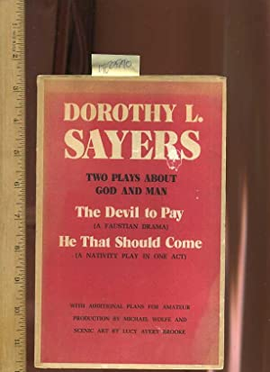 Two / 2 Plays About God and Man : The Devil to Pay : A Faustian Drama ; He That Should Come : ...