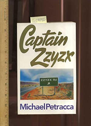 Captain Zzyzx: Petracca, Michael / This book is SIGNED AND INSCRIBED By the Author