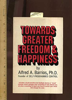 Towards Greater Freedom and Happiness [includes vinyl record and Bio feedback card bound into the ...