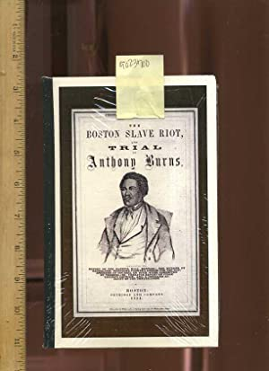 Boston slave Riot and trial of Anthony Burns: Fetridge and Company Publishers