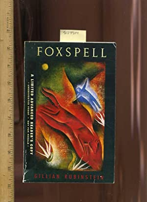 Foxspell : A Limited Advanced Reader's Copy : Uncorrected Proof: Rubinstein, Gillian