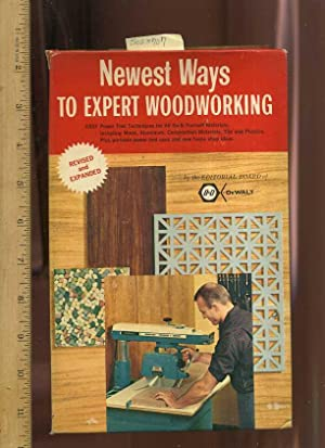 Newest Ways to Expert Woodworking : Easy Power Tool Techniques for All Do it Yourself Materials, ...