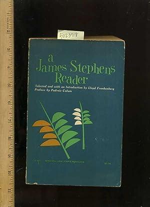 A James Stephens Reader : Selected with an Introduction: Stephens, James / Frankenberg, Lloyd / ...