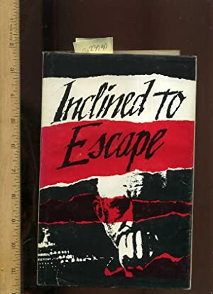 Inclined to Escape : Second / 2nd Edition [A Russian Biography of Life Inside the Soviet Union...
