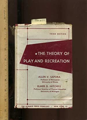 The Theory of Play and Recreation : Third / 3rd Edition: Allen V. Sapora : Professor of ...