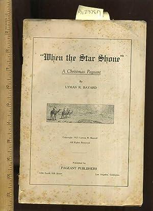When the Star Shone : A Christmas Pageant: Bayard, Lyman