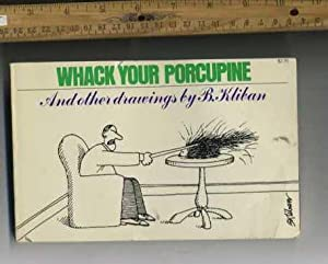Whack Your Porcupine and Other Drawings By: B. Kliban /