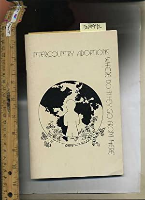 Intercountry Adoptions Where Do They go from Here : An Overview [Adopting to create a family from ...