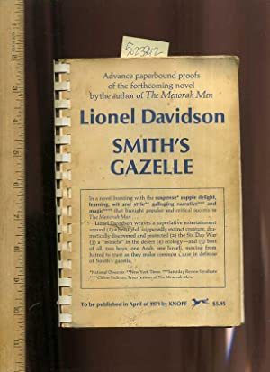 Smith's Gazelle / Advance Paperbound Proofs of the Forthecoming Novel By the Author of the ...