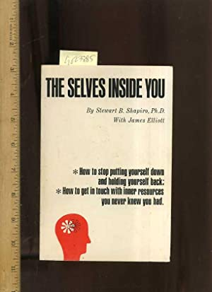 The Selves Inside You : how to Stop Putting Yourself Down and Holding Yourself Back ; How to Get in...