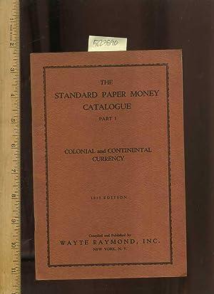 The Standard Paper Money Catalogue Part I: Wayte Raymond Inc