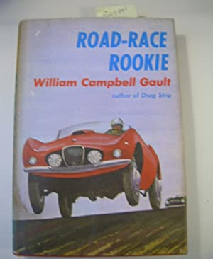 Road Race Rookie [Juvenile Fiction By Santa Barbara California Resident]: William Campbel Gault / ...