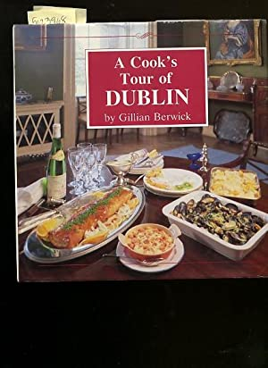 A Cook's Tour of Dublin [A Cookbook / Recipe Collection / Compilation of Fresh Ideas, ...