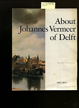 About Johannes Vermeer of Delft [pictorial Catalog of Works, Signatures, Biography]: Biesboer, ...