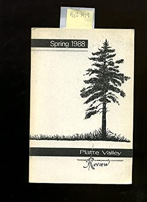 Platte Valley Review : Spring 1988 : Volume 16, Number 1 [Platform for New Authors/ Writers, School...