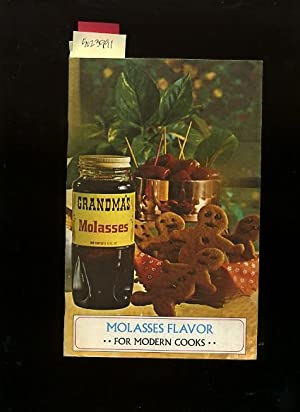 Molasses Flavor for Modern Cooks [A Cookbook: American Molasses Co.