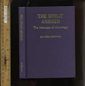 The Great Answer : The Message of Ontology [the philosophical study of the nature of being, ...
