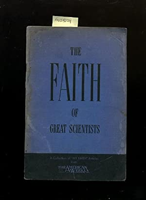 The Faith of Great Scientists : a: Walter Howey ;