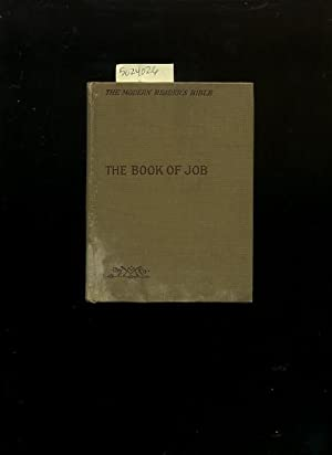 The Modern Reader's Bible : The Book of Job : a Series of works from the Sacred Scriptures ...